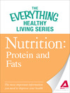 Nutrition: Protein and Fats (eBook): The Most Important Information You Need to Improve Your Health